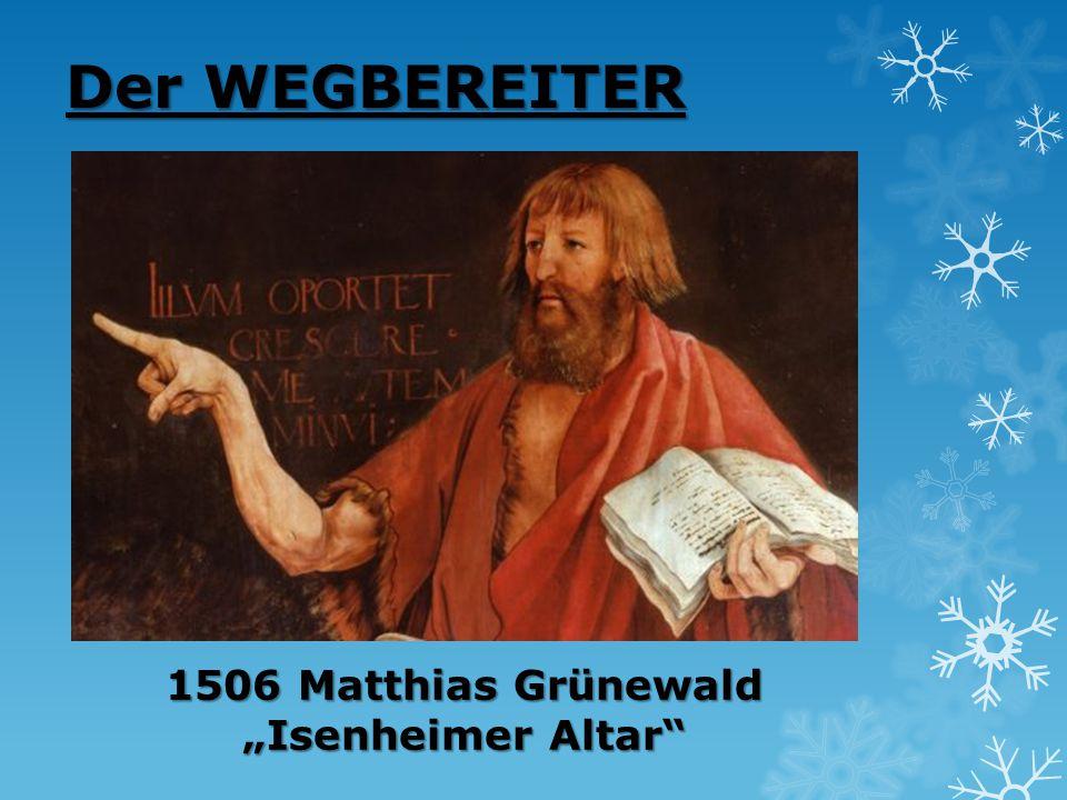 "Der WEGBEREITER 1506 Matthias Grünewald ""Isenheimer Altar"""