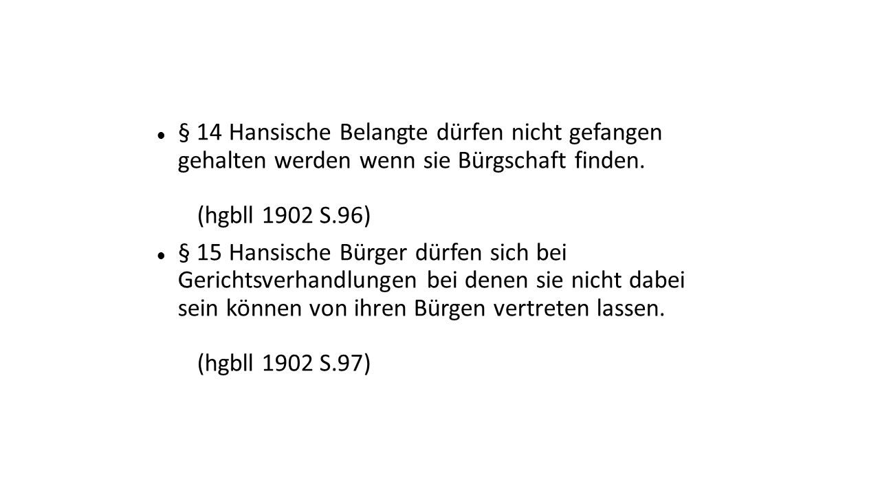 § 14 Hansische Belangte dürfen nicht gefangen gehalten werden wenn sie Bürgschaft finden.