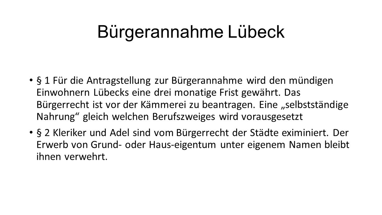 Bürgerannahme Lübeck § 1 Für die Antragstellung zur Bürgerannahme wird den mündigen Einwohnern Lübecks eine drei monatige Frist gewährt.