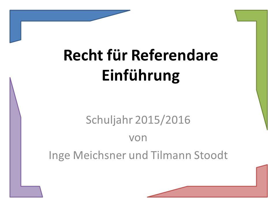 Recht für Referendare Einführung Schuljahr 2015/2016 von Inge Meichsner und Tilmann Stoodt