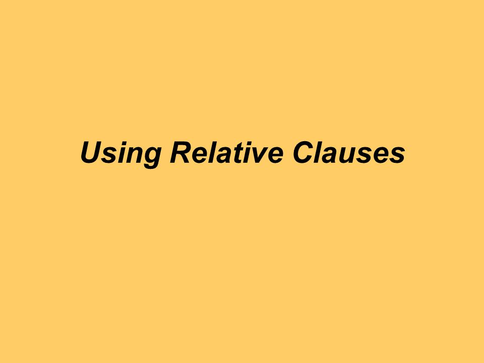 Using Relative Clauses