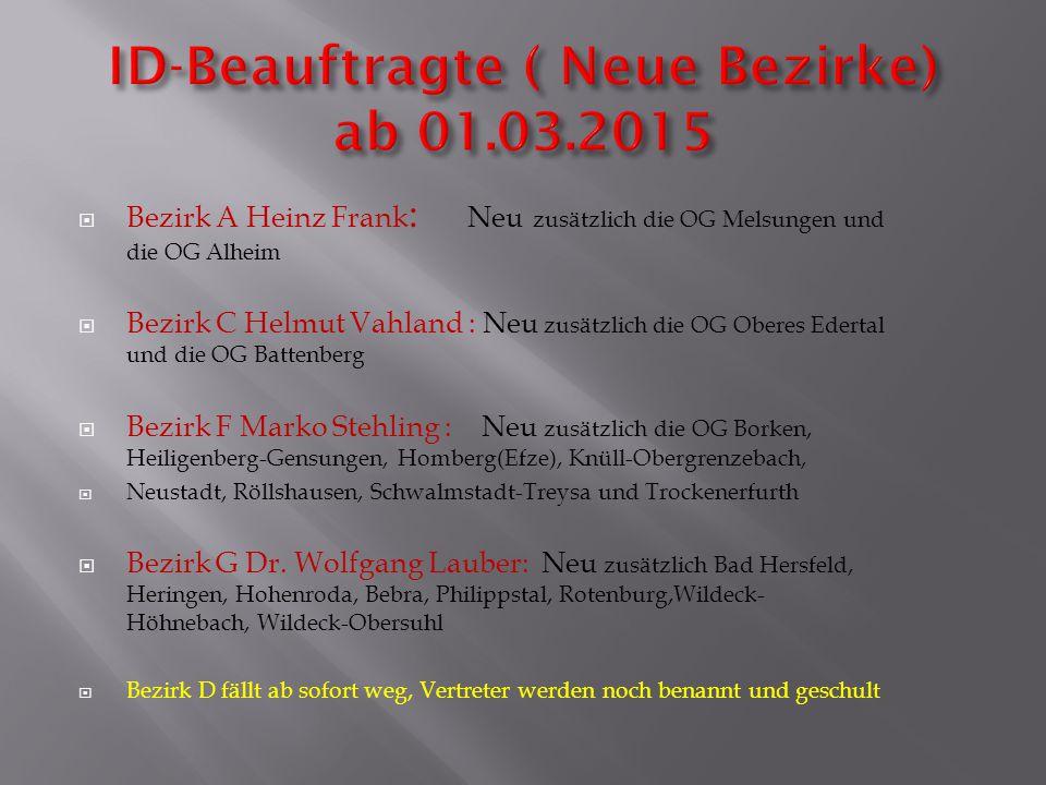  Bezirk A Heinz Frank : Neu zusätzlich die OG Melsungen und die OG Alheim  Bezirk C Helmut Vahland : Neu zusätzlich die OG Oberes Edertal und die OG