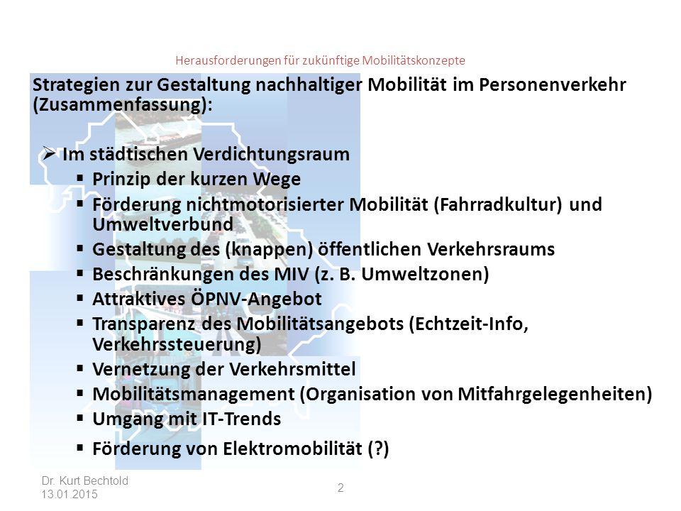 Herausforderungen für zukünftige Mobilitätskonzepte Strategien zur Gestaltung nachhaltiger Mobilität im Personenverkehr (Zusammenfassung):  Im städti