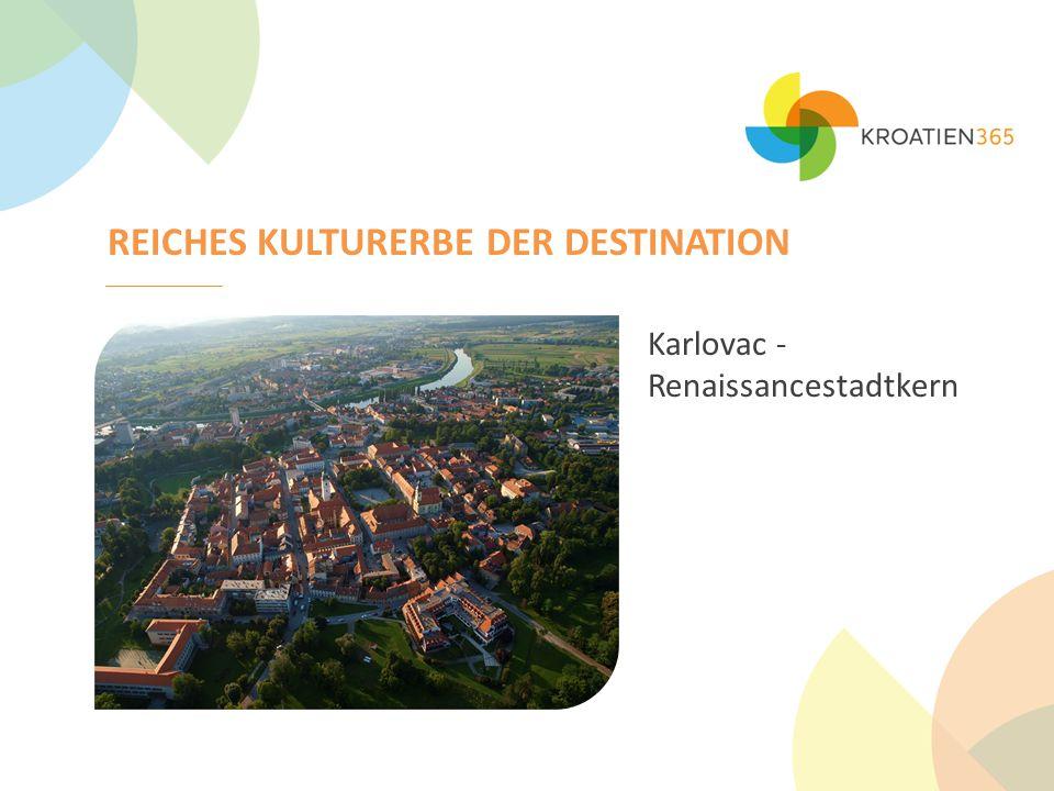 REICHES KULTURERBE DER DESTINATION Karlovac - Renaissancestadtkern