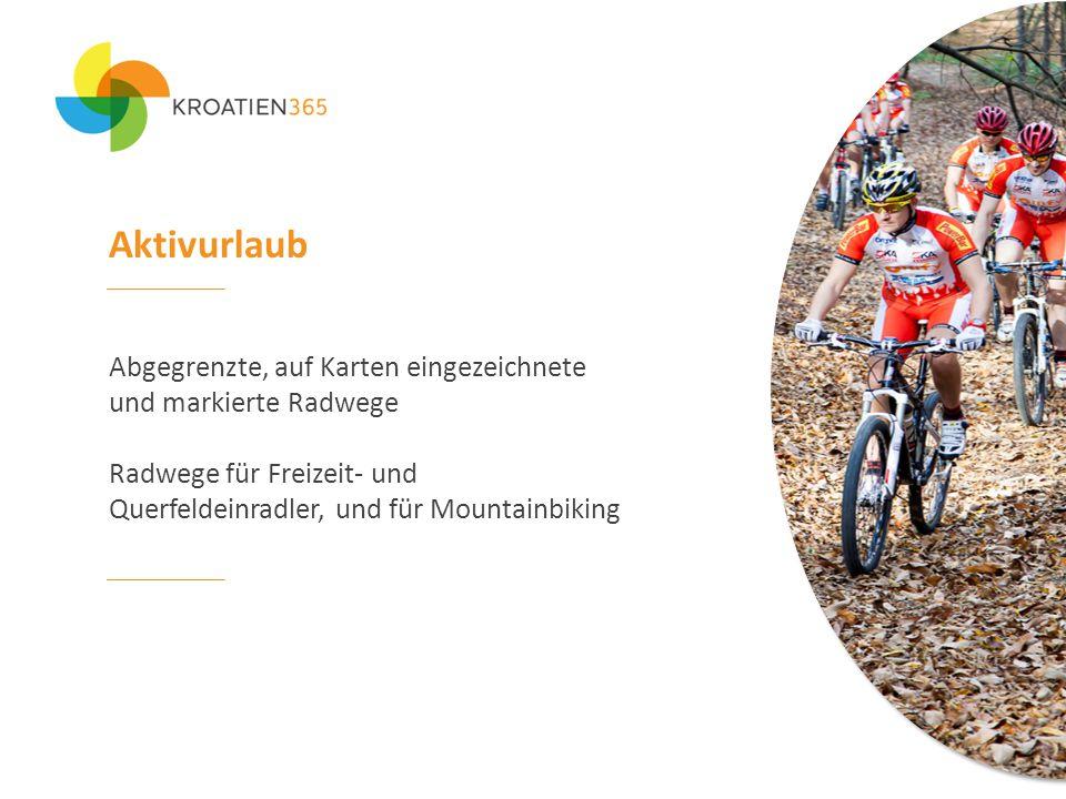 Aktivurlaub Abgegrenzte, auf Karten eingezeichnete und markierte Radwege Radwege für Freizeit- und Querfeldeinradler, und für Mountainbiking