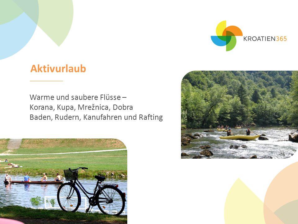 Aktivurlaub Warme und saubere Flüsse – Korana, Kupa, Mrežnica, Dobra Baden, Rudern, Kanufahren und Rafting