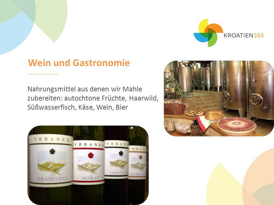 Wein und Gastronomie Nahrungsmittel aus denen wir Mahle zubereiten: autochtone Früchte, Haarwild, Süßwasserfisch, Käse, Wein, Bier