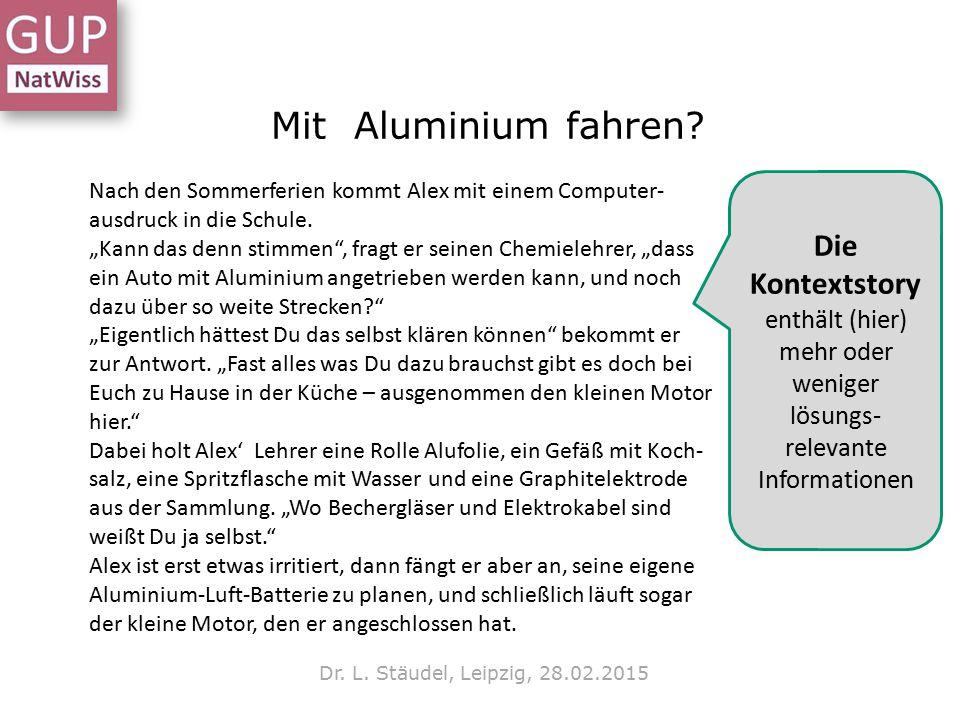 """Mit Aluminium fahren? Dr. L. Stäudel, Leipzig, 28.02.2015 Nach den Sommerferien kommt Alex mit einem Computer- ausdruck in die Schule. """"Kann das denn"""