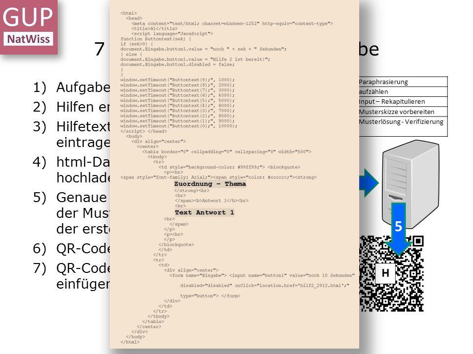 7 Schritte zur eigenen Aufgabe Dr. L. Stäudel, Leipzig, 28.02.2015 1)Aufgabe entwerfen 2)Hilfen entwickeln 3)Hilfetexte in html-Masken eintragen, spei