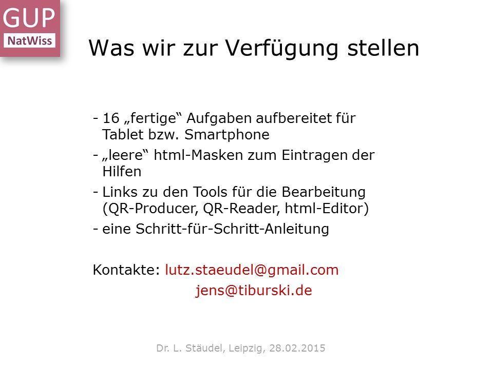 """Was wir zur Verfügung stellen Dr. L. Stäudel, Leipzig, 28.02.2015 -16 """"fertige"""" Aufgaben aufbereitet für Tablet bzw. Smartphone -""""leere"""" html-Masken z"""