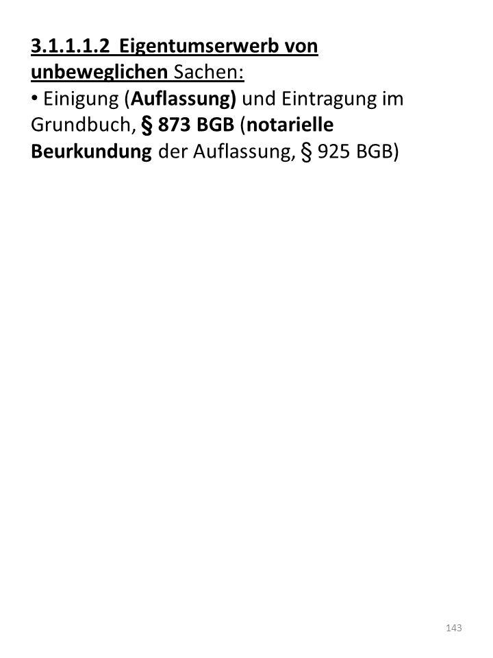 3.1.1.1.2 Eigentumserwerb von unbeweglichen Sachen: Einigung (Auflassung) und Eintragung im Grundbuch, § 873 BGB (notarielle Beurkundung der Auflassun