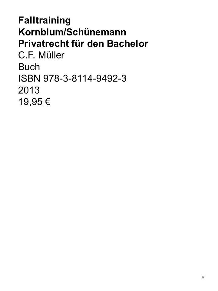 Falltraining Kornblum/Schünemann Privatrecht für den Bachelor C.F. Müller Buch ISBN 978-3-8114-9492-3 2013 19,95 € 5