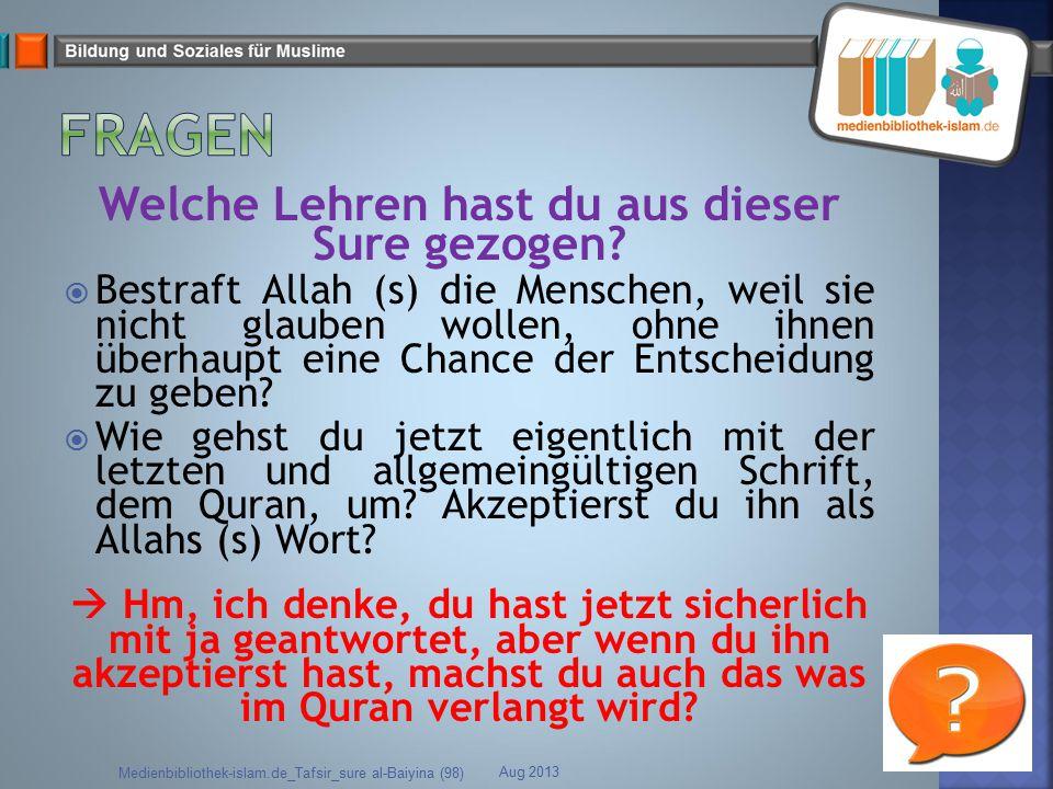 Welche Lehren hast du aus dieser Sure gezogen?  Bestraft Allah (s) die Menschen, weil sie nicht glauben wollen, ohne ihnen überhaupt eine Chance der
