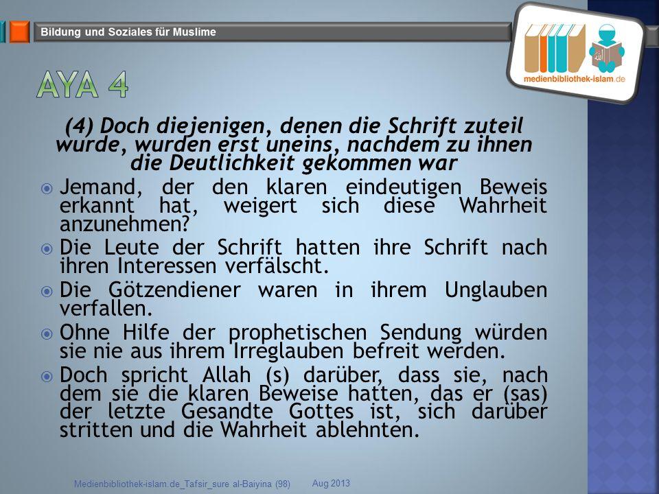 (4) Doch diejenigen, denen die Schrift zuteil wurde, wurden erst uneins, nachdem zu ihnen die Deutlichkeit gekommen war  Jemand, der den klaren einde