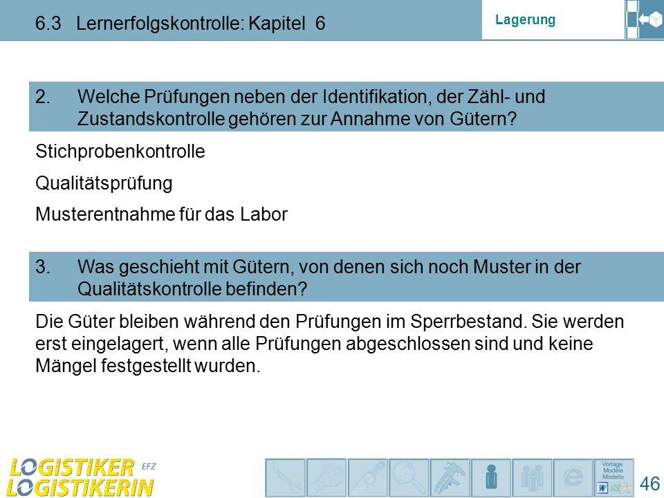 Lagerung 6.3 Lernerfolgskontrolle: Kapitel 6 46 2.
