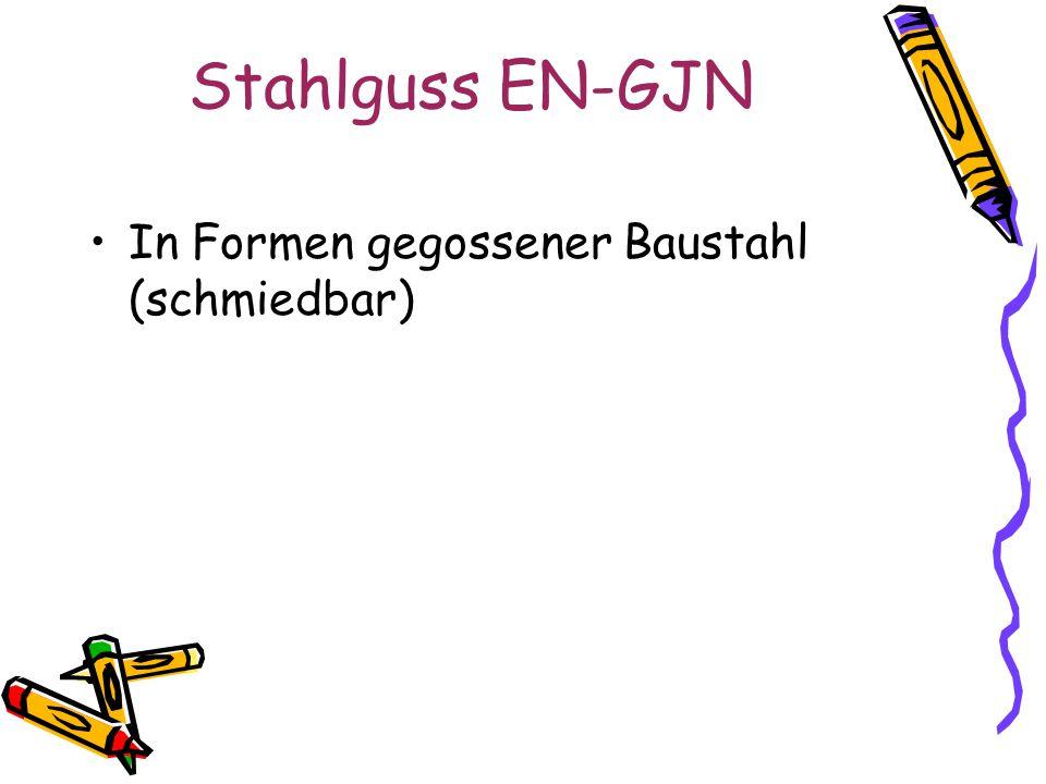 Stahlguss EN-GJN In Formen gegossener Baustahl (schmiedbar)