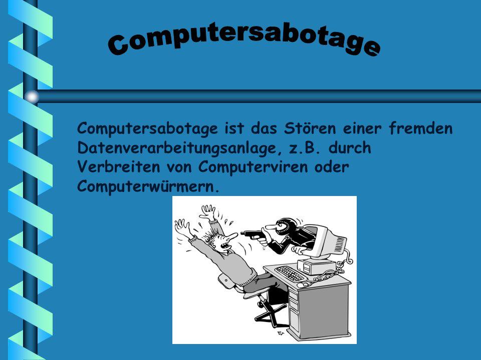 Computersabotage ist das Stören einer fremden Datenverarbeitungsanlage, z.B. durch Verbreiten von Computerviren oder Computerwürmern.