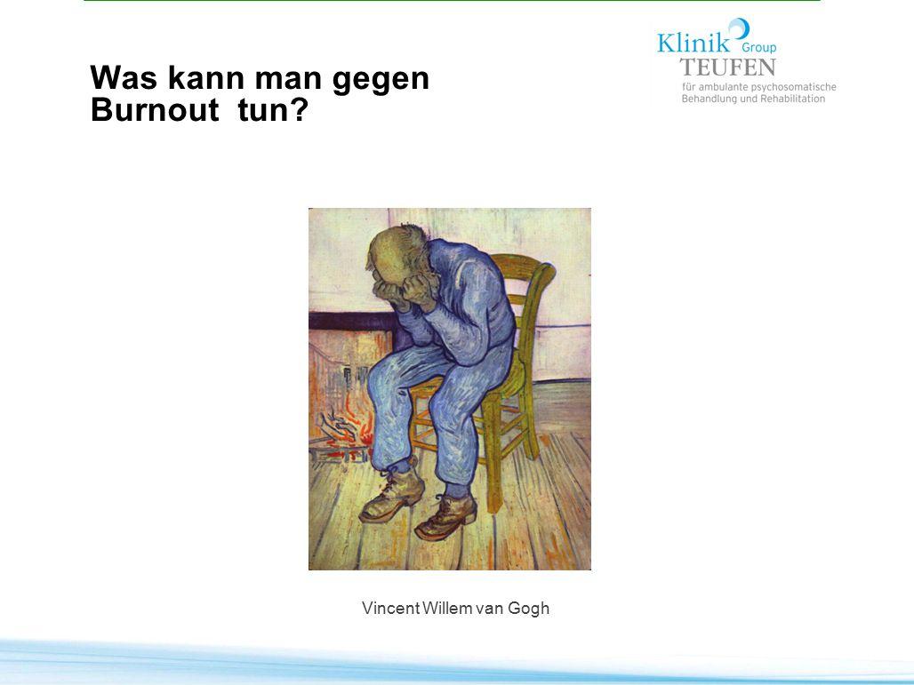 Vincent Willem van Gogh Was kann man gegen Burnout tun? 51