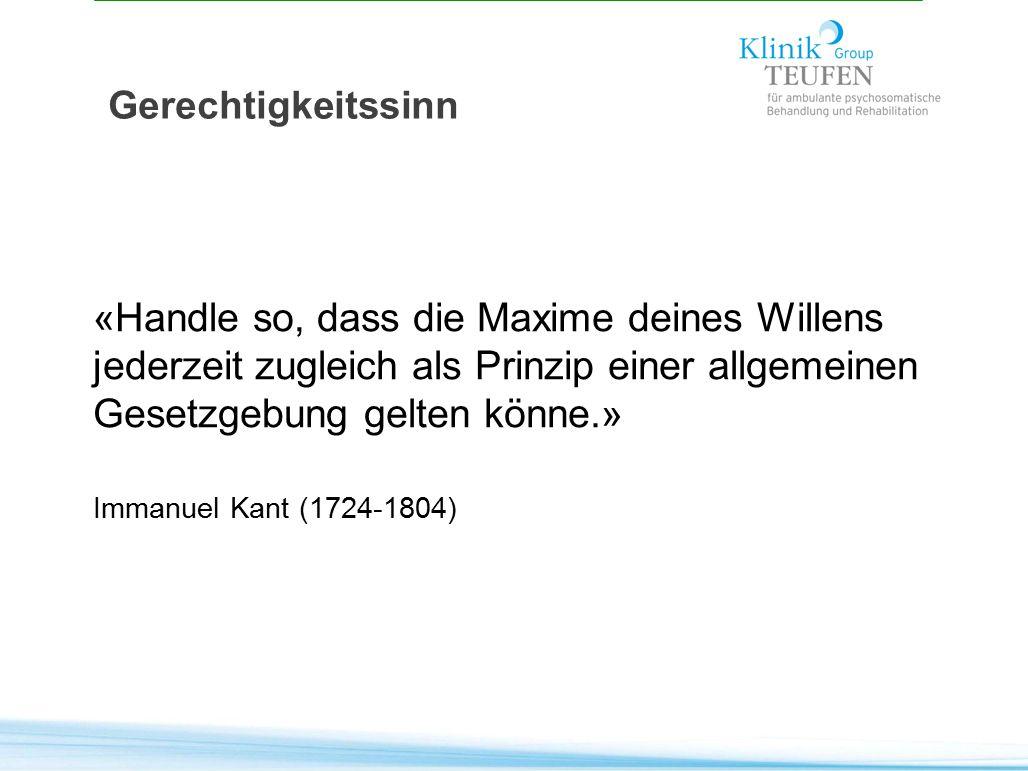 «Handle so, dass die Maxime deines Willens jederzeit zugleich als Prinzip einer allgemeinen Gesetzgebung gelten könne.» Immanuel Kant (1724-1804) Gere