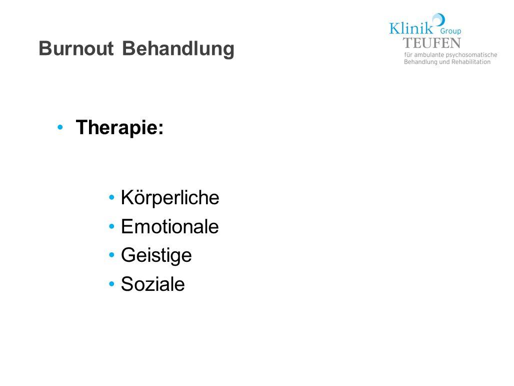 Burnout Behandlung Therapie: Körperliche Emotionale Geistige Soziale