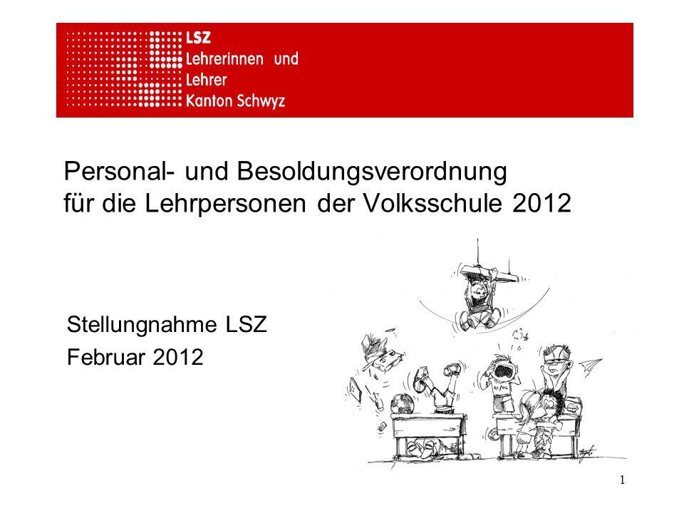 1 Personal- und Besoldungsverordnung für die Lehrpersonen der Volksschule 2012 Stellungnahme LSZ Februar 2012