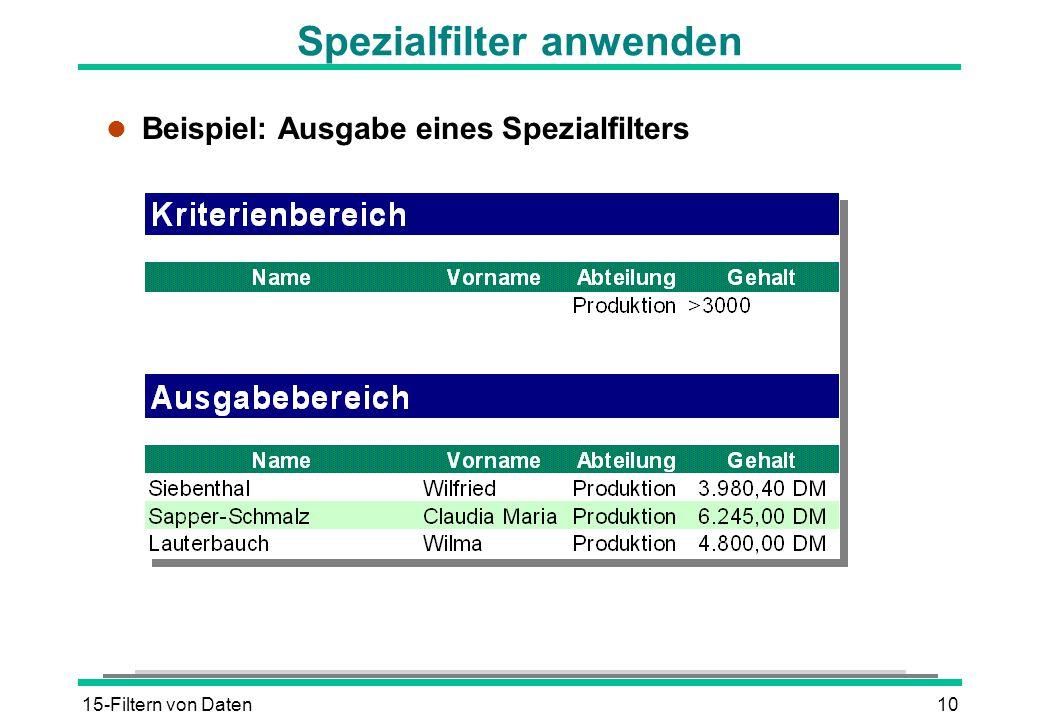 15-Filtern von Daten10 Spezialfilter anwenden l Beispiel: Ausgabe eines Spezialfilters