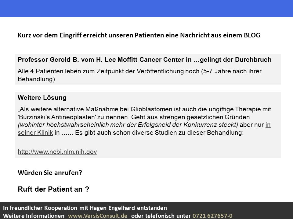 """Weitere Lösung """"Als weitere alternative Maßnahme bei Glioblastomen ist auch die ungiftige Therapie mit Burzinski s Antineoplasten zu nennen."""