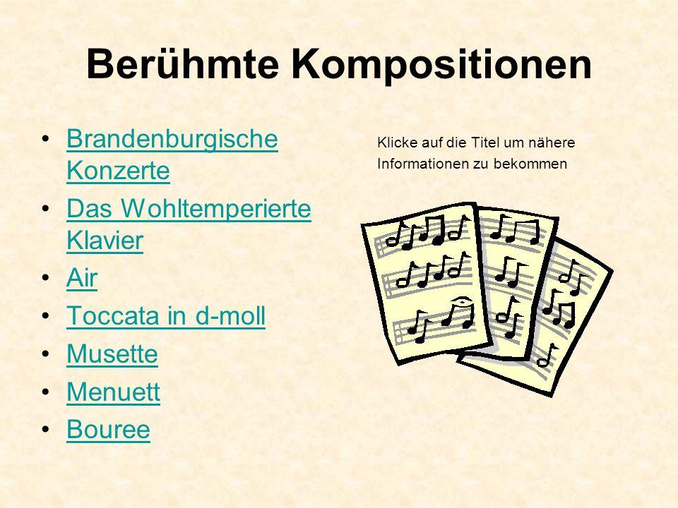 Berühmte Kompositionen Brandenburgische KonzerteBrandenburgische Konzerte Das Wohltemperierte KlavierDas Wohltemperierte Klavier Air Toccata in d-moll