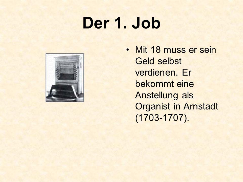 Die ersten 20 Berufsjahre Nach den 4 Jahren in Arnstadt ist er 1 Jahr Organist in Mühlhausen, 9 Jahre Organist und Kammermusiker (Geiger) in Weimar und 6 Jahre Hofkapellmeister (Leiter des Orchesters) in Köthen.