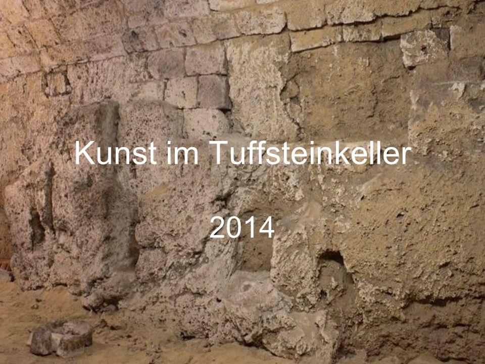 Kunst im Tuffsteinkeller 2014