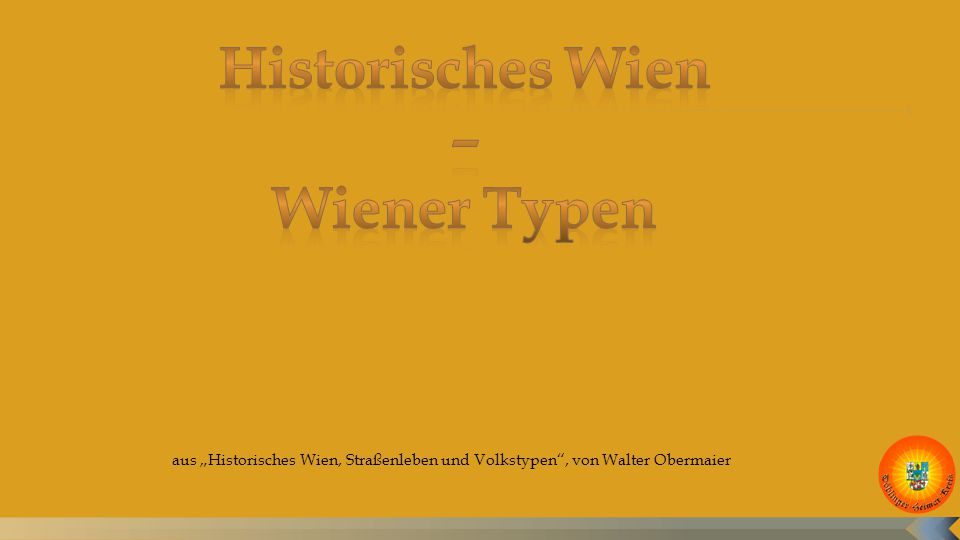 """aus """"Historisches Wien, Straßenleben und Volkstypen , von Walter Obermaier"""