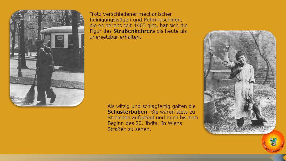 Trotz verschiedener mechanischer Reinigungswägen und Kehrmaschinen, die es bereits seit 1903 gibt, hat sich die Figur des Straßenkehrers bis heute als unersetzbar erhalten.