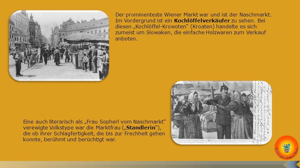 Der prominenteste Wiener Markt war und ist der Naschmarkt.
