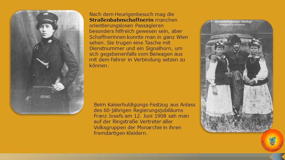 Nach dem Heurigenbesuch mag die Straßenbahnschaffnerin manchen orientierungslosen Passagieren besonders hilfreich gewesen sein, aber Schaffnerinnen konnte man in ganz Wien sehen.
