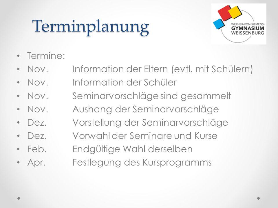 Terminplanung Termine: Nov.Information der Eltern (evtl. mit Schülern) Nov.Information der Schüler Nov.Seminarvorschläge sind gesammelt Nov.Aushang de