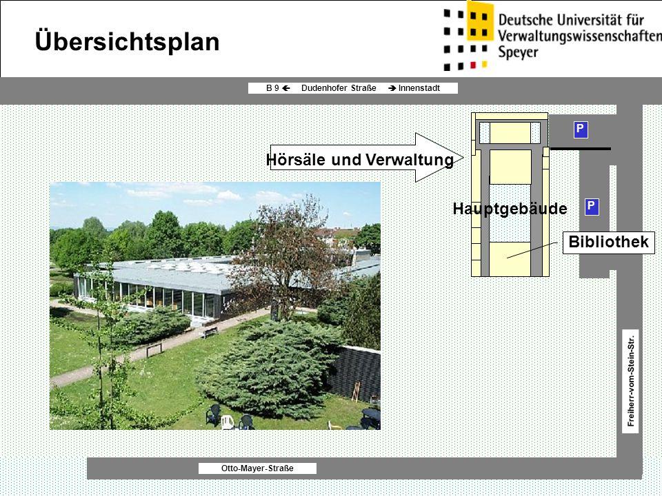 P P Otto-Mayer-Straße B 9  Dudenhofer Straße  Innenstadt Freiherr-vom-Stein-Str. Bibliothek Übersichtsplan Hauptgebäude Hörsäle und Verwaltung