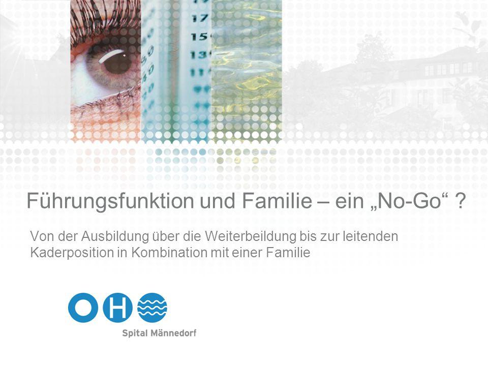 """Führungsfunktion und Familie – ein """"No-Go ."""