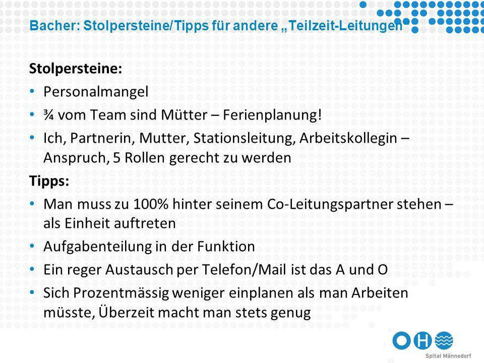 """Bacher: Stolpersteine/Tipps für andere """"Teilzeit-Leitungen Stolpersteine: Personalmangel ¾ vom Team sind Mütter – Ferienplanung."""