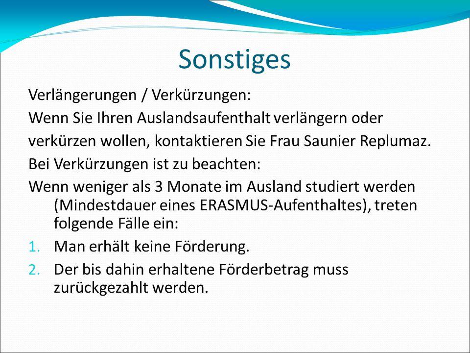 Sonstiges Verlängerungen / Verkürzungen: Wenn Sie Ihren Auslandsaufenthalt verlängern oder verkürzen wollen, kontaktieren Sie Frau Saunier Replumaz. B