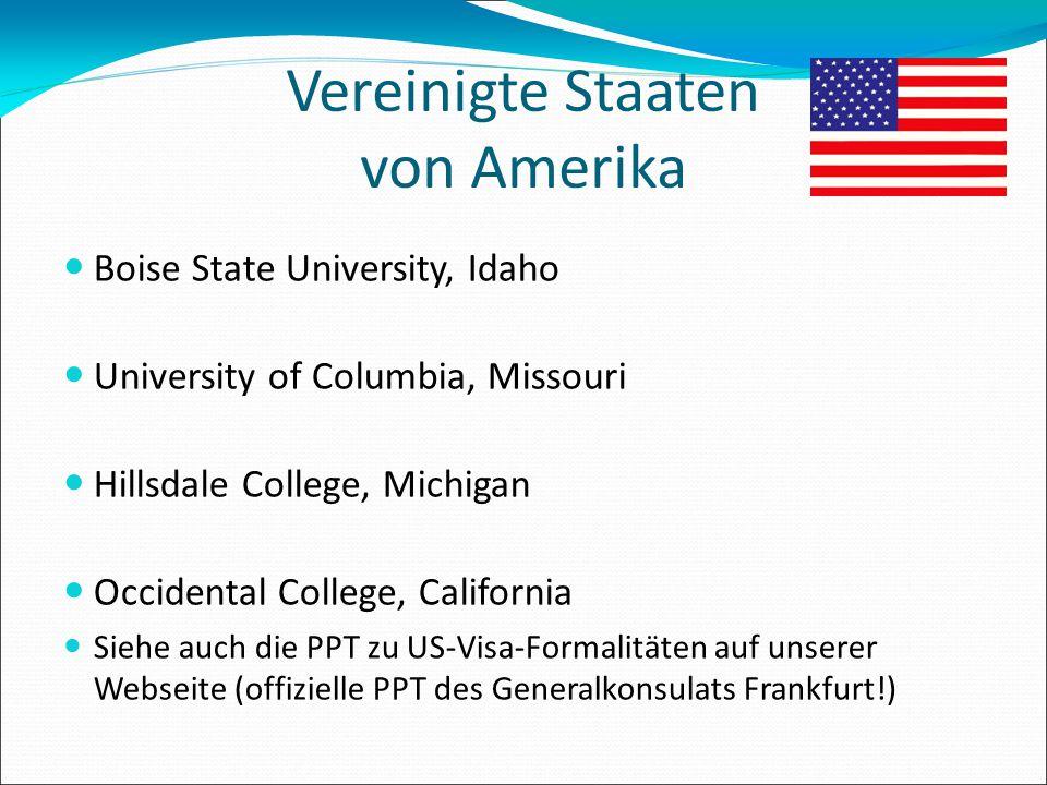 Vereinigte Staaten von Amerika Boise State University, Idaho University of Columbia, Missouri Hillsdale College, Michigan Occidental College, Californ