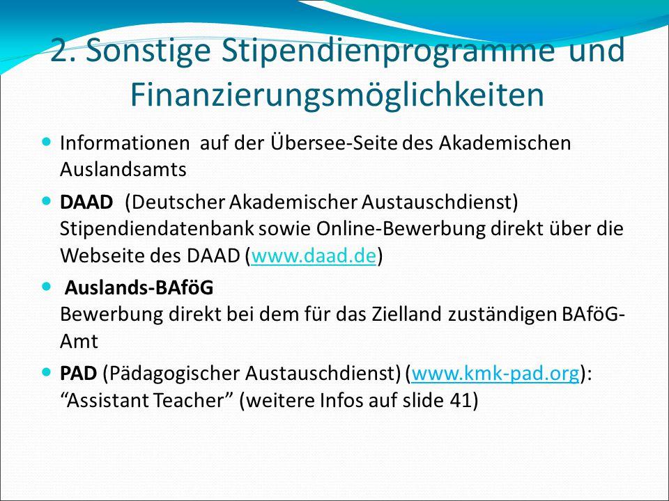 2. Sonstige Stipendienprogramme und Finanzierungsmöglichkeiten Informationen auf der Übersee-Seite des Akademischen Auslandsamts DAAD (Deutscher Akade
