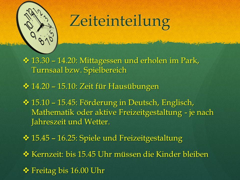 Zeiteinteilung  13.30 – 14.20: Mittagessen und erholen im Park, Turnsaal bzw. Spielbereich  14.20 – 15.10: Zeit für Hausübungen  15.10 – 15.45: För