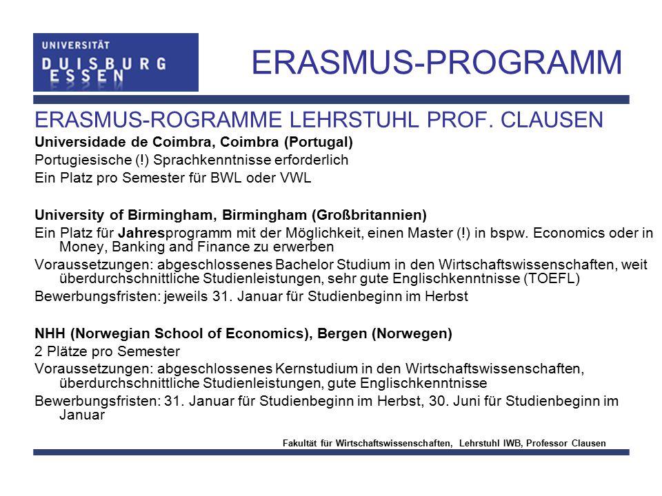 Fakultät für Wirtschaftswissenschaften, Lehrstuhl IWB, Professor Clausen ERASMUS-PROGRAMM ERASMUS-ROGRAMME LEHRSTUHL PROF. CLAUSEN Universidade de Coi