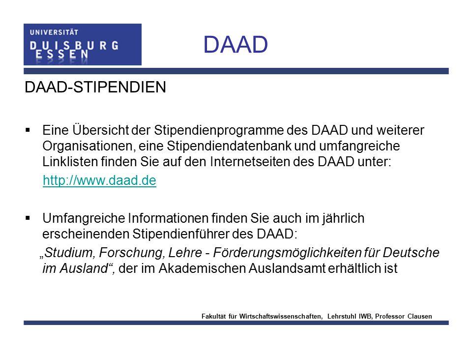 Fakultät für Wirtschaftswissenschaften, Lehrstuhl IWB, Professor Clausen DAAD DAAD-STIPENDIEN  Eine Übersicht der Stipendienprogramme des DAAD und we