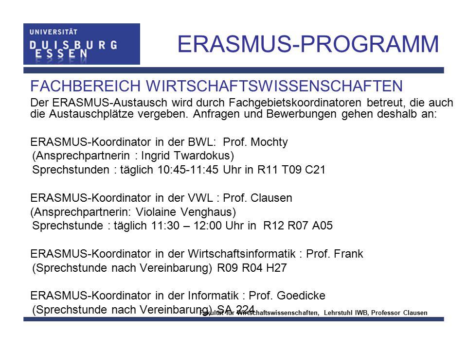 Fakultät für Wirtschaftswissenschaften, Lehrstuhl IWB, Professor Clausen ERASMUS-PROGRAMM FACHBEREICH WIRTSCHAFTSWISSENSCHAFTEN Der ERASMUS-Austausch
