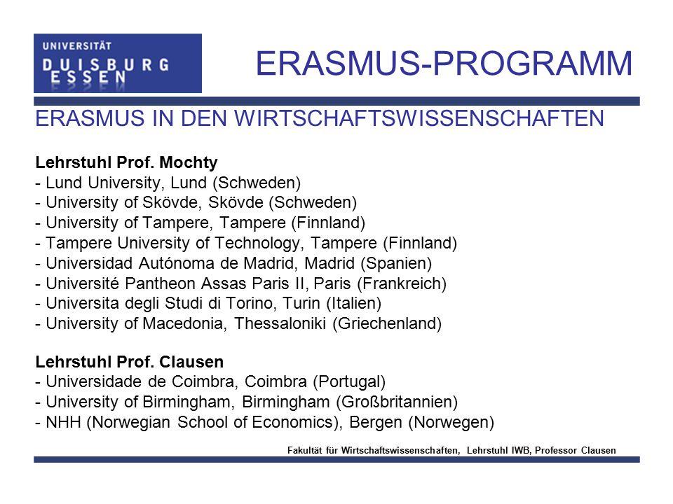Fakultät für Wirtschaftswissenschaften, Lehrstuhl IWB, Professor Clausen ERASMUS-PROGRAMM ERASMUS IN DEN WIRTSCHAFTSWISSENSCHAFTEN Lehrstuhl Prof. Moc