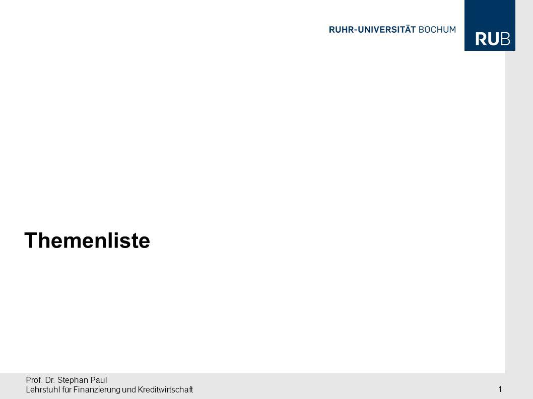 Prof. Dr. Stephan Paul Lehrstuhl für Finanzierung und Kreditwirtschaft 1 Themenliste