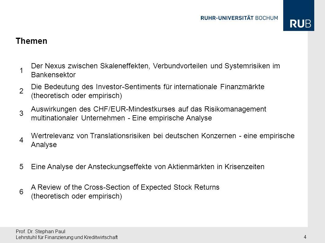 Prof. Dr. Stephan Paul Lehrstuhl für Finanzierung und Kreditwirtschaft 4 Themen 1 Der Nexus zwischen Skaleneffekten, Verbundvorteilen und Systemrisike