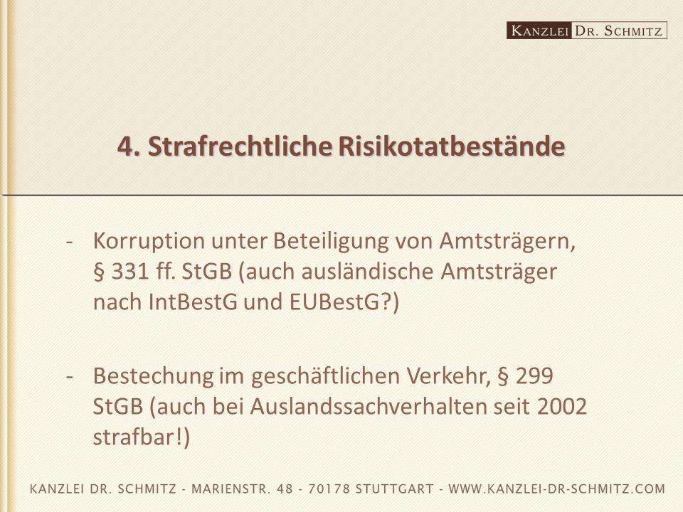4. Strafrechtliche Risikotatbestände - Korruption unter Beteiligung von Amtsträgern, § 331 ff. StGB (auch ausländische Amtsträger nach IntBestG und EU