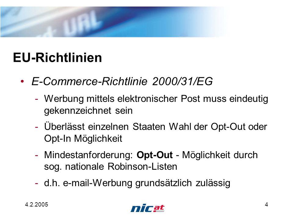 4.2.20054 EU-Richtlinien E-Commerce-Richtlinie 2000/31/EG -Werbung mittels elektronischer Post muss eindeutig gekennzeichnet sein -Überlässt einzelnen